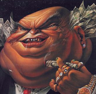 Fat evil greedy money loving man