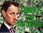 Timmy Geithner The Tax Dodger