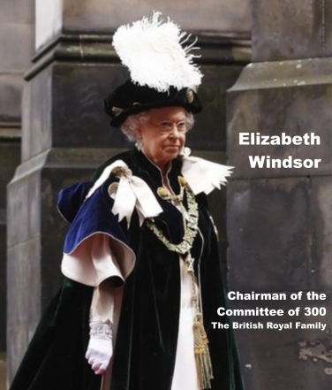 Elizabeth Windsor - Chairman of the Committee of 300