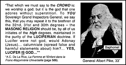 Albert Pike Enemy To The Catholic Church ~ General Of Hidden Hands Of NWO For International Bankers via Satanism. Masonry Is Used For Satanism As The Slow Temp Increase To Boil Frogs aka Indoctrinate To Satanism For NWO Bankers.