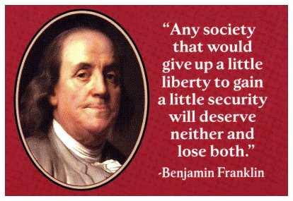 Agenda 21 Violates Both The 5th & 14th Amendments Of Our Father's U.S. Constitution: Banking Cabal Fathers Want ~ What Is Not Ever Going To Be Theirs ~ Our Country's Liberty! So F$$k Off! Ben-franklin-on-liberty-and-security-05182009