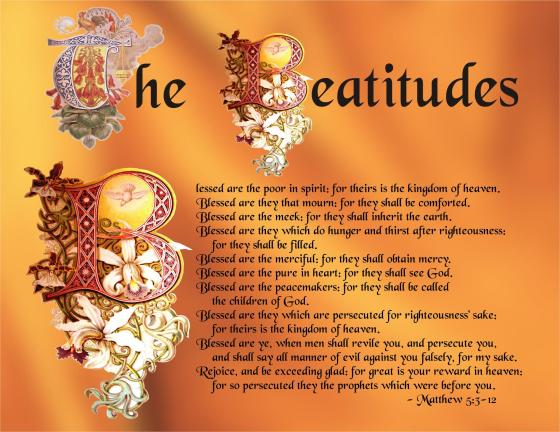 beatitude suffering The beatitudes come from the opening verses of the famous sermon on the mount these proverb-like sayings are packed with meaning and worthy of study.