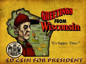 ED GEIN FOR PRESIDENT