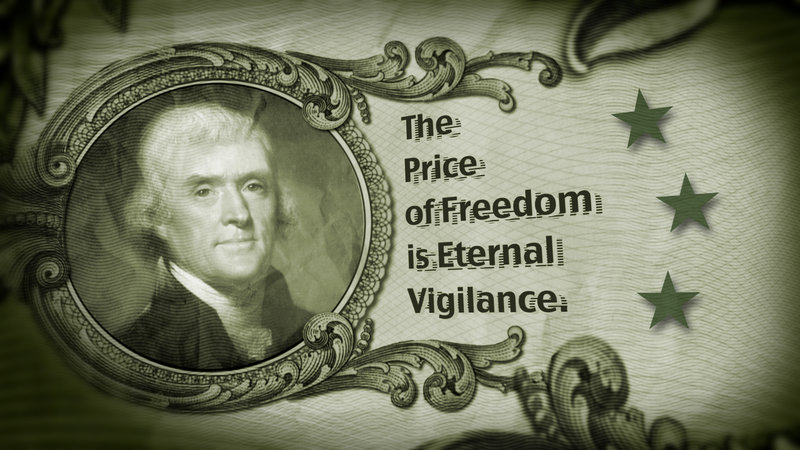 Eternal Vigilance ~ President Jefferson